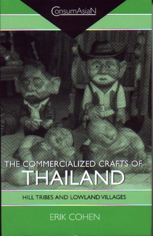 9780700711963: The Commercialized Crafts of Thailand: Hill Tribes and Lowland Villages (ConsumAsian Series)