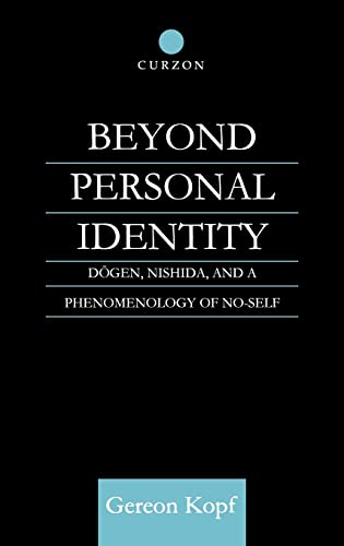 9780700712175: Beyond Personal Identity: Dogen, Nishida, and a Phenomenology of No-Self (Routledge Studies in Asian Religion)