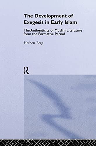 9780700712243: The Development of Exegesis in Early Islam: The Authenticity of Muslim Literature from the Formative Period (Routledge Studies in the Qur'an)