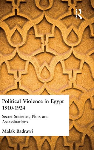 9780700712311: Political Violence in Egypt 1910-1925: Secret Societies, Plots and Assassinations