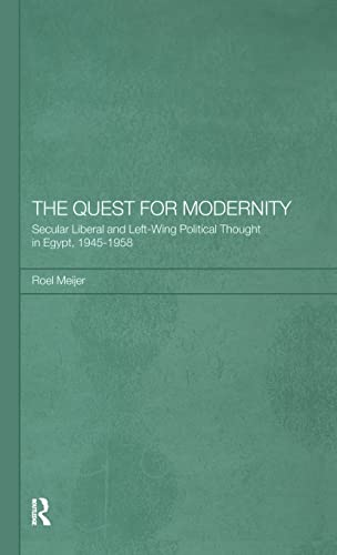 9780700712472: The Quest for Modernity: Secular Liberal and Left-wing Political Thought in Egypt, 1945-1958