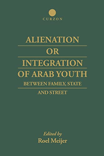 9780700712489: Alienation or Integration of Arab Youth: Between Family, State and Street