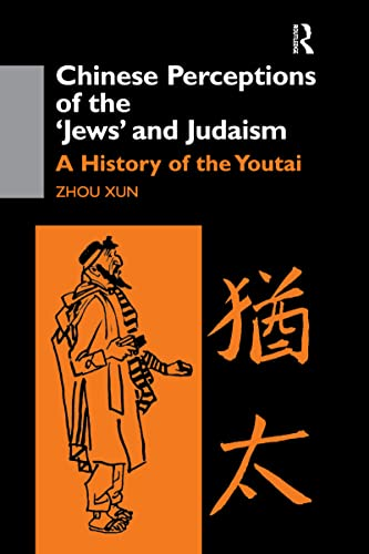 9780700712496: Chinese Perceptions of the Jews' and Judaism: A History of the Youtai (SOAS Centre of Near & Middle Eastern Studies)