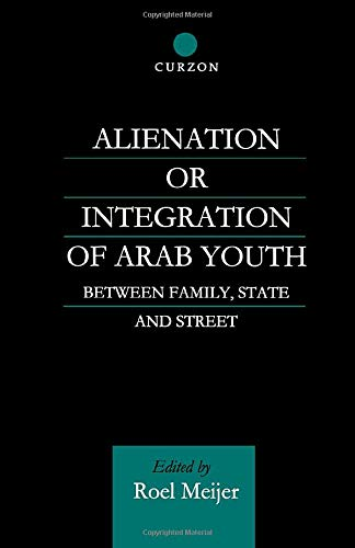 9780700712557: Alienation or Integration of Arab Youth: Between Family, State and Street