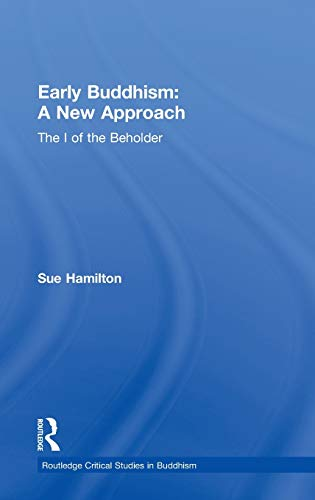 9780700712809: Early Buddhism: A New Approach: The I of the Beholder