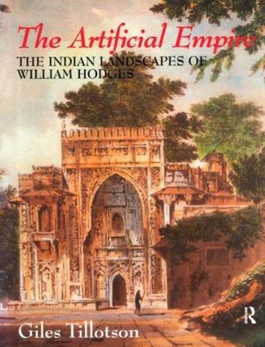 9780700712823: The Artificial Empire: The Indian Landscapes of William Hodges