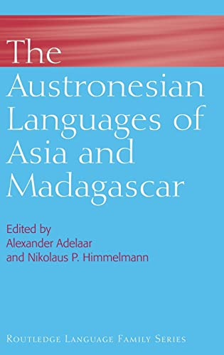 The Austronesian Languages of Asia and Madagascar: Adelaar, Alexander (Editor)/