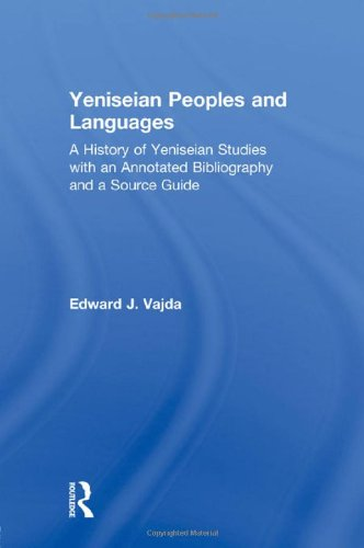 9780700712908: Yeniseian Peoples and Languages: A History of Yeniseian Studies with an Annotated Bibliography and a Source Guide