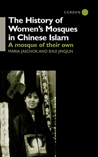 9780700713028: The History of Women's Mosques in Chinese Islam