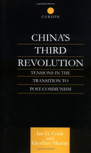 9780700713073: China's Third Revolution: Tensions in the Transition towards a Post-Communist China