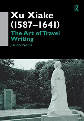 9780700713196: Xu Xiake (1586-1641): The Art of Travel Writing
