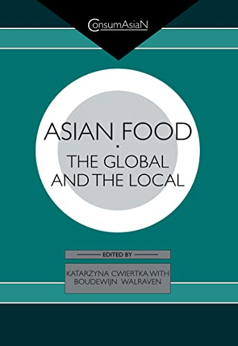 9780700713332: Asian Food: The Global and the Local (ConsumAsian Series)