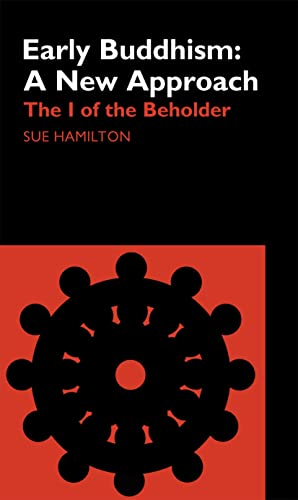 9780700713578: Early Buddhism: A New Approach: The I of the Beholder