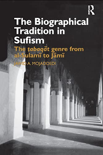 9780700713592: The Biographical Tradition in Sufism: The Tabaqat Genre from al-Sulami to Jami (Routledge Studies in Asian Religion)