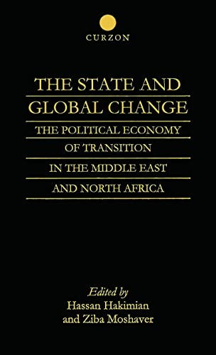 The State and Global Change : The Political Economy of Transition in the Middle East and North ...