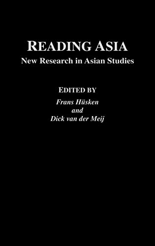 Reading Asia: New Research in Asian Studies (Curzon-Iias Asian Studies): Frans Husken Huskin