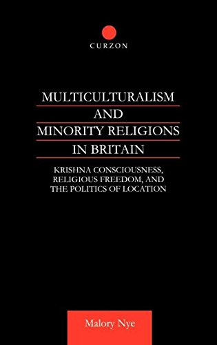 9780700713929: Multiculturalism and Minority Religions in Britain: Krishna Consciousness, Religious Freedom and the Politics of Location (Curzon Studies in New Religious Movements)
