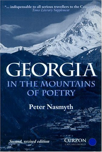 9780700713950: Georgia: In the Mountains of Poetry (Caucasus World: Peoples of the Caucasus)