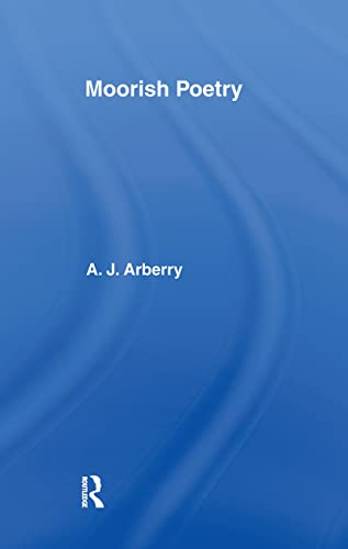 9780700714292: Moorish Poetry: A Translation of The Pennants, and Anthology Compiled in 1243 by the Andalusian Ibn Sa'id
