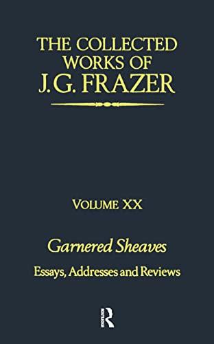 9780700714391: Garnered Sheaves (Collected Works of James G. Frazer) (Volume 7)