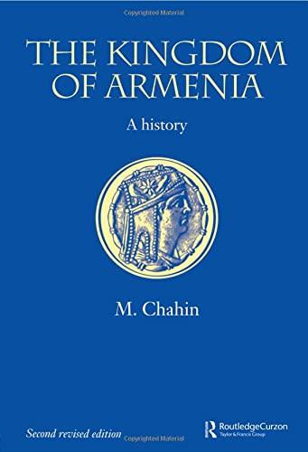 9780700714520: The Kingdom of Armenia: New Edition (Causacus World)