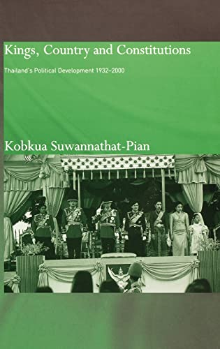 9780700714735: Kings, Country and Constitutions: Thailand's Political Development 1932-2000