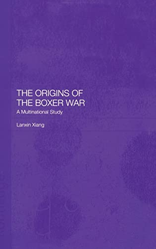 9780700715633: The Origins of the Boxer War: A Multinational Study (Graduate Institute of International Studies, Geneva)