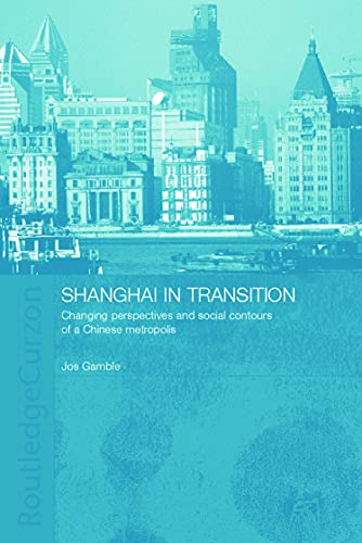9780700715718: Shanghai in Transition: Changing Perspectives and Social Contours of a Chinese Metropolis