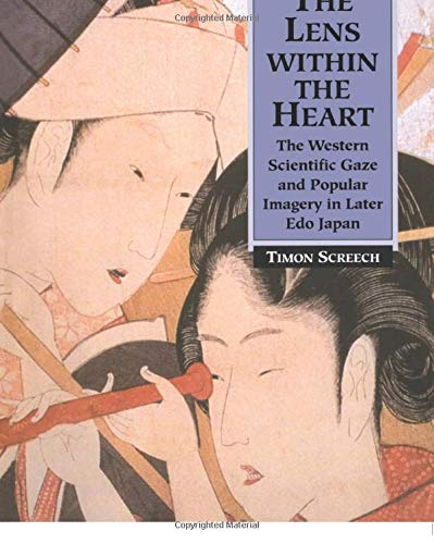 9780700715732: The Lens Within the Heart: The Western Scientific Gaze and Popular Imagery in Later Edo Japan