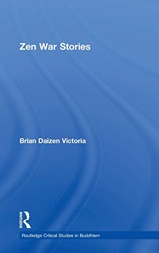 9780700715800: Zen War Stories (Routledge Critical Studies in Buddhism)