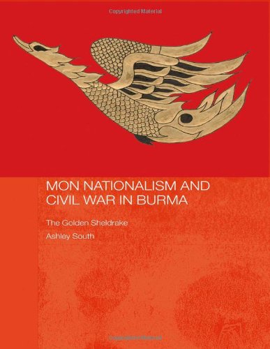 9780700716098: Mon Nationalism and Civil War in Burma: The Golden Sheldrake