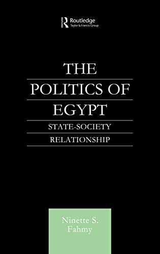 9780700716104: The Politics of Egypt: State-Society Relationship