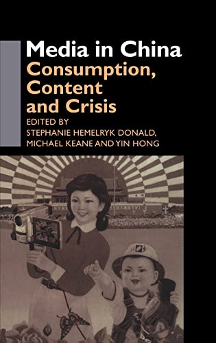 9780700716142: Media in China: Consumption, Content and Crisis