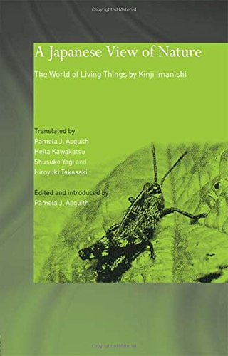 9780700716319: A Japanese View of Nature: The World of Living Things by Kinji Imanishi (Japan Anthropology Workshop Series)