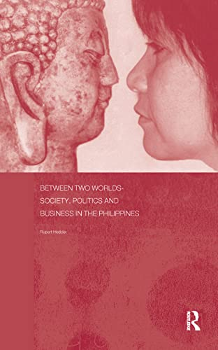 9780700716432: Between Two Worlds - Society, Politics, and Business in the Philippines