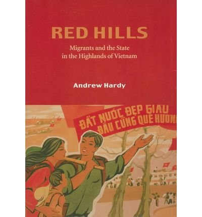 9780700716777: Red Hills: Migrants and the State in the Highlands of Vietnam (Nordic Institute of Asian Studies)
