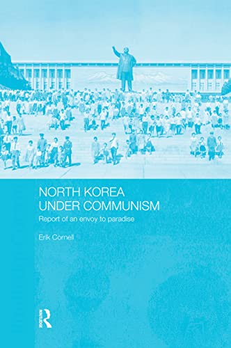 9780700716975: North Korea under Communism: Report of an Envoy to Paradise