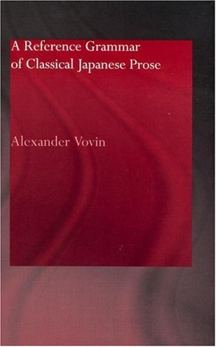 9780700717163: A Reference Grammar of Classical Japanese Prose