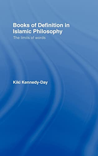 Books of Definition in Islamic Philosophy: The: Kennedy-Day, Kiki