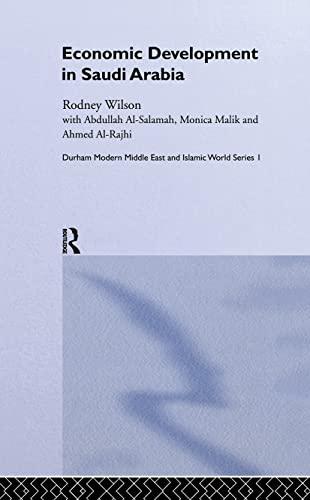 9780700717293: Economic Development in Saudi Arabia (Durham Modern Middle East and Islamic World Series)