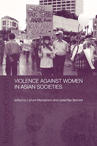 9780700717422: Violence Against Women in Asian Societies: Gender Inequality and Technologies of Violence (ASAA Women in Asia Series)
