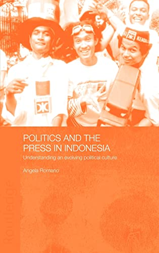 9780700717453: Politics and the Press in Indonesia: Understanding an Evolving Political Culture