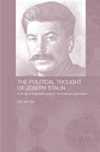 The Political Thought of Joseph Stalin: A: Erik van Ree