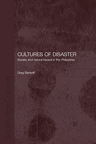 9780700717613: Cultures of Disaster: Society and Natural Hazard in the Philippines