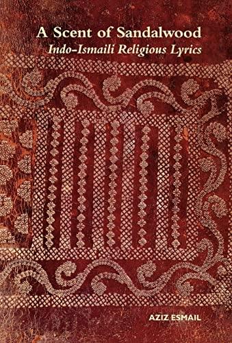 9780700717675: A Scent of Sandalwood: Indo-Ismaili Religious Lyrics
