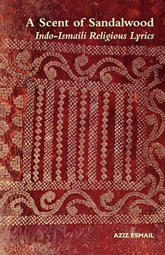 9780700717682: 1: A Scent of Sandalwood: Indo-Ismaili Religious Lyrics