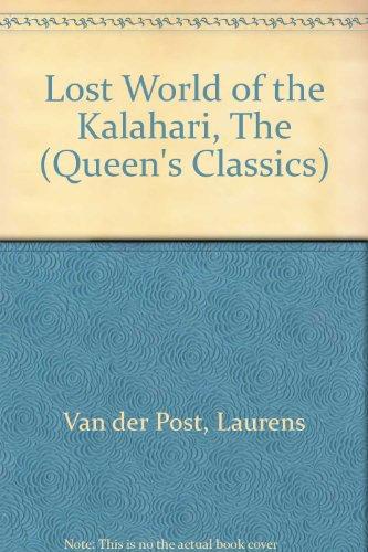 9780701002404: Lost World of the Kalahari, The (Queen's Classics)