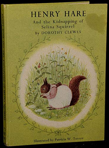 9780701100360: Henry Hare and the Kidnapping of Selina Squirrel