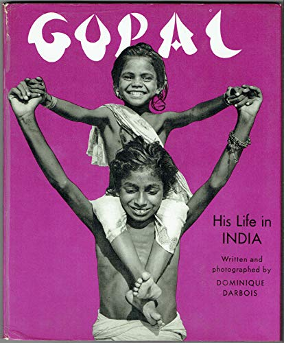 Gopal, His Life in India (Children's Life in Other Lands): Dominique Darbois