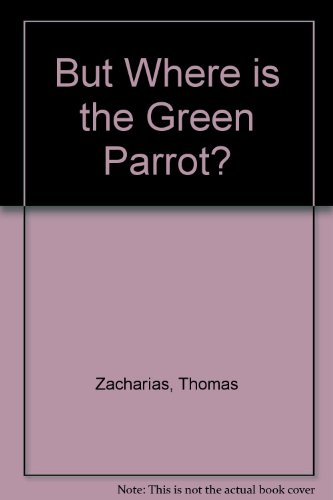 9780701102432: But Where Is the Green Parrot?